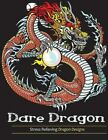 Adult Coloring Books: Dare Dragons: Stress Relieving Dragon Designs! by Coloring Book (Paperback / softback, 2016)