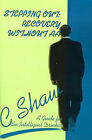 Stepping Out: Recovery Without AA: A Guide for the Intelligent Drinker by C Shaw (Paperback / softback, 2001)