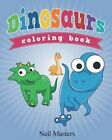 Dinosaurs Coloring Book by Neil Masters (Paperback / softback, 2013)