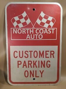 Vintage North Coast Auto Customer Parking Only Sign