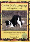 Canine Body Language: A Photographic Guide: Interpreting the Native by Brenda Aloff (Paperback, 2009)