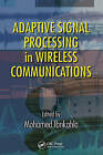 Adaptive Signal Processing in Wireless Communications by Mohamed Ibnkahla (Hardback, 2008)
