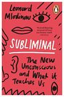 Subliminal: The New Unconscious and What it Teaches Us by Leonard Mlodinow (Paperback, 2014)