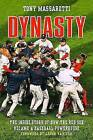 Dynasty: The Inside Story of How the Red Sox Became a Baseball Powerhouse by Tony Massarotti (Paperback / softback, 2009)