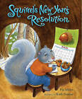 Squirrel's New Year's Resolution by Pat Miller (Hardback, 2010)