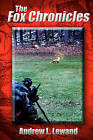 The Fox Chronicles by Andrew L Lewand (Paperback / softback, 2010)