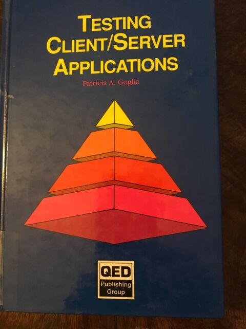 Testing Client/ Server Applications Hardback,Patricia A. Goglia