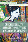 Gender Equality, Intersectionality and Diversity in Europe by Lise Rolandsen Agustin (Hardback, 2013)