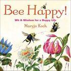 Bee Happy by Maryjo Koch (Hardback, 2014)