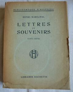 1920 HENRI MARECHAL LETTRES ET SOUVENIRS 1871 - 1874  BIBLIOTHEQUE HISTOURE BROC