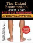 The Naked Roommate's First Year Survival Workbook: The Ultimate Tools for a College Experience with More Fun, Less Stress and Top Success by Harlan Cohen, Cynthia Jenkins (Paperback / softback, 2012)