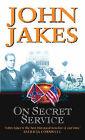 On Secret Service by John Jakes (Paperback, 2002)