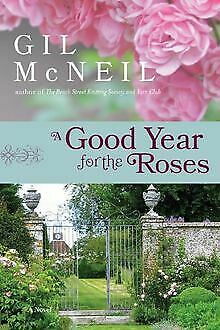 A Good Year for the Roses: A Novel by McNeil, Gil | Book | condition good