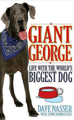 1 of 1 - Giant George: Life with the Biggest Dog in the World, Nasser, Dave, New Book