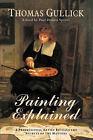 Painting Explained by Thomas Gullick (Hardback, 2005)