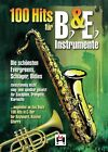 100 Hits für Bb- & Eb-Instrumente (2013, Taschenbuch)