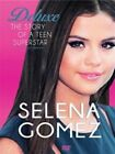 Selena Gomez The Story of a Teenage Superstar 5883007134665 DVD Region 2