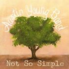Not so Simple Austin Young Band 0634457740228