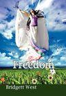 Freedom 9781456814779 by Bridgett West Book
