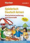 Spielerisch Deutsch lernen – Wortschatzerweiterung und Grammatik – Lernstufe 2 von Agnes Holweck und Bettina Trust (2016, Taschenbuch)