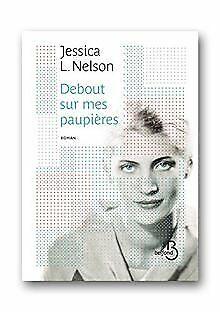 Debout sur mes paupières de NELSON, Jessica L. | Livre | état très bon
