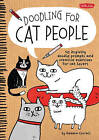Doodling for Cat People: 50 Inspiring Doodle Prompts and Creative Exercises for Cat Lovers by Gemma Correll (Paperback, 2015)