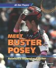 Meet Buster Posey: Baseball's Superstar Catcher by Ethan Edwards (Paperback / softback, 2014)