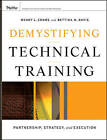 Demystifying Technical Training: Partnership, Strategy, and Execution by Bettina M. Davis, Wendy L. Combs (Hardback, 2010)