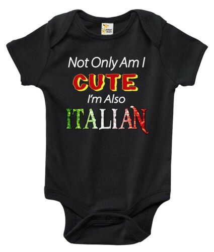 Not Only Am I Cute I/'m Also Italian Baby Clothes for Infants Baby Bodysuit