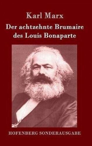 Der Achtzehnte Brumaire Des Louis Bonaparte [German] by Marx, Karl.