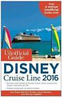 The Unofficial Guide to the Disney Cruise Line 2016 by Laurel Stewart, Ritchey Halphen, Len Testa and Erin Foster (2016, Paperback)