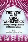Thriving on an Aging Workforce: Strategies for Organizational and Systemic Change by Krieger Publishing Company (Hardback, 2004)