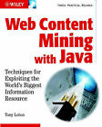 Web Content Mining with Java: Techniques for Exploiting the World Wide Web by Tony Loton (Paperback, 2002)