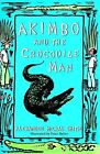 Akimbo and the Crocodile Man by Alexander McCall Smith (Paperback, 2005)