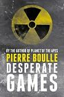 Desperate Games by Pierre Boulle (Paperback, 2014)