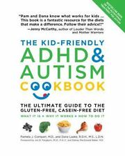 The Kid-Friendly ADHD and Autism Cookbook, Updated and Revised : The Ultimate Guide to the Gluten-Free, Casein-Free Diet by Pamela Compart and Dana Laake (2012, Paperback)