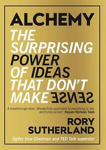 Alchemy-The-Surprising-Power-of-Ideas-That-Don-039-t-Make-Sense-by-Rory-Sutherland