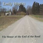 The House at the End of the Road * by Emily Higgins (CD, Jul-2004, Emily Higgins)