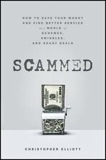 Scammed: How to Save Your Money and Find Better Service in a World of Schemes, S