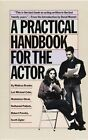 A Practical Handbook for the Actor by Melissa Bruder, Lee Michael Cohn (Paperback, 1986)