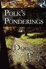 Polk's Ponderings by Douglas Polk (Paperback / softback, 2010)