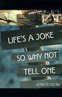 Life's a Joke So Why Not Tell One by Kerri G Odom (Paperback / softback, 2000)