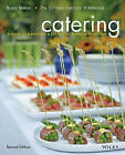 Catering: A Guide to Managing a Successful Business Operation by Bruce Mattel, The Culinary Institute of America (CIA) (Hardback, 2015)