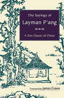 The Sayings of Layman P'Ang: A Zen Classic of China by James Green (Paperback, 2009)