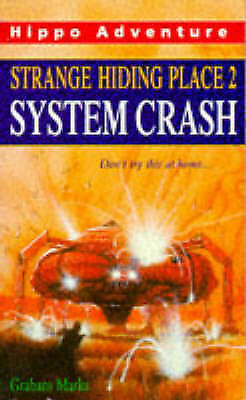 Strange Hiding Place: System Crash No. 2 (Hippo Adventure) by Graham Marks