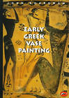 Early Greek Vase Painting: 11th-6th Centuries BC by John Boardman (Paperback, 1998)