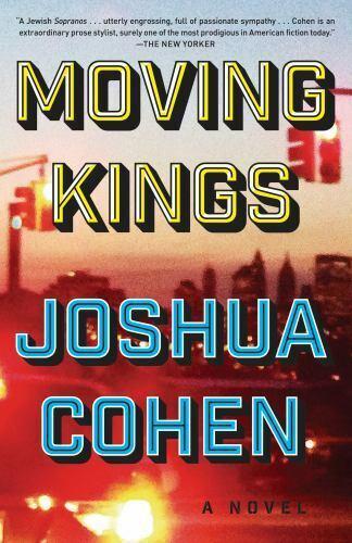 Moving Kings A Novel By Joshua Cohen 2017, Hardcover  - $2.00