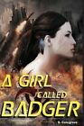 A Girl Called Badger by S Colegrove (Paperback / softback, 2012)