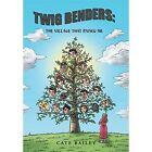 Twig Benders: The Village That Raised Me by Cate Bailey (Hardback, 2014)
