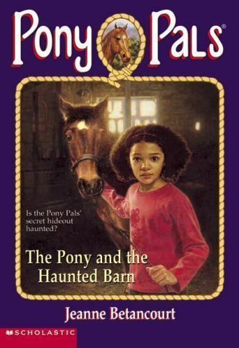 The Pony and the Haunted Barn (Pony Pals #36) by Betancourt, Jeanne